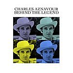Charles Aznavour Behind The Legend