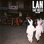 LAN Say Hello (Part One)