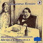 Michele Campanella Gioachino Rossini : Album Pour Les Enfants Adolescents