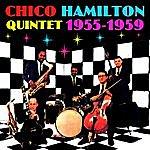 Chico Hamilton Quintet 1955-1959