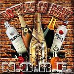 N.O.R.E. Bottles Go Bang - Single