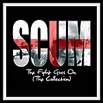 Scum The Fight Goes On / The Collection