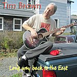 Tim Brown Long Way Back To The East