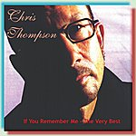 Chris Thompson The Very Best Of Chris Thompson: If You Remember Me