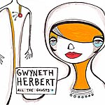 Gwyneth Herbert All The Ghosts