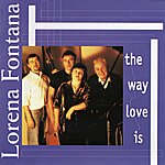 Lorena Fontana The Way Love Is