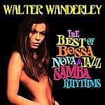 Walter Wanderley The Best Of Bossa Nova & Jazz Samba Rhythms
