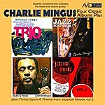 Charles Mingus Four Classic Albums Plus (Blues And Roots / Mingus Three: Trio / Jazz Portraits / Jazzical Moods Vol 1)(Digitally Remastered)