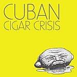Cuban Cigar Crisis Sourpuss - Ep