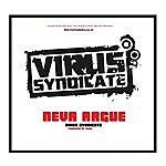 Virus Syndicate Neva Argue