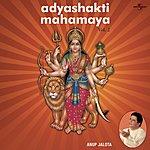 Anup Jalota Adyashakti Mahamaya Vol. 2