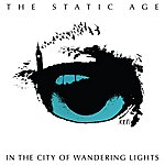 The Static Age In The City Of Wandering Lights
