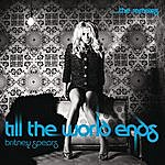 Britney Spears Till The World Ends The Remixes