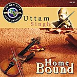 Uttam Singh Homebound : A Souvenir Of Enchanting Indian Melodies