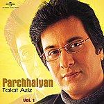 Talat Aziz Parchhaiyan - Vol. I