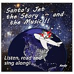 Andy Santa's Jet The Story - And The Music