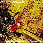 Jason Gonzalez Springboard To Oblivion