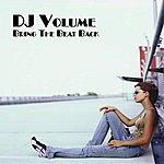 DJ Volume Bringe The Beat Back