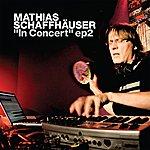 Mathias Schaffhäuser In Concert Ep 2
