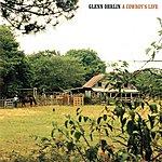 Glenn Ohrlin A Cowboy's Life