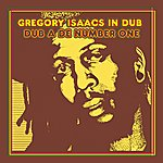 Gregory Isaacs Gregory Isaacs In Dub: Dub A De Number One