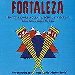 Fortaleza Soy De Sangre Kolla, Quechua Y Aymara -- Bolivian Folkloric Music Of The Andes