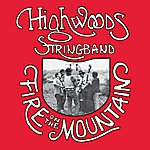 Highwoods String Band Fire On The Mountain