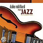 Duke Robillard Duke Robillard Plays Jazz: The Rounder Years