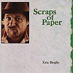Eric Bogle Scraps Of Paper