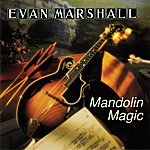 Evan Marshall Mandolin Magic