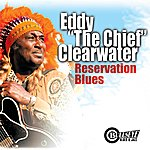 Eddy 'The Chief' Clearwater Reservation Blues
