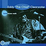 Eddy 'The Chief' Clearwater Cool Blues Walk