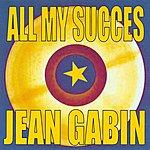 Jean Gabin All My Succes