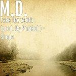 MD Take The South (Prod. By Pinakul ) - Single