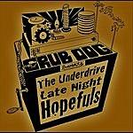Underdrive Late Night Hopefuls (Grub Dog Presents The Underdrive)