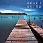 Konstantin Klashtorni Smooth Jazz II