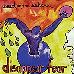 Disappear Fear Seed In The Sahara