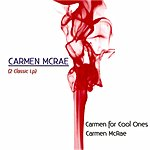 Carmen McRae Carmen For Cool Ones / Carmen Mcrae (2 Classic Lp)