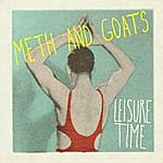 Meth & Goats Leisure Time