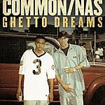 Common Ghetto Dreams (Explicit) (Feat. Nas) - Single