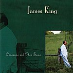 James King Lonesome And Then Some