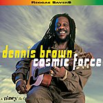 Dennis Brown Cosmic Force