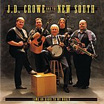 J.D. Crowe & The New South Come On Down To My World