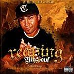 "Tony ""Reaping My Soul"""