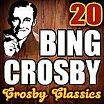 Bing Crosby 20 Crosby Classics