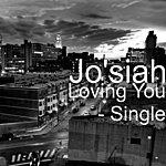 Josiah Loving You - Single