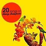 Harry Belafonte 20 Songs Of Harry Belafonte