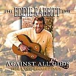 Eddie Rabbitt Against All Odds