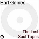 Earl Gaines The Lost Soul Tapes