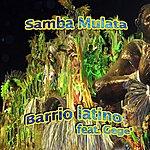 Barrio Latino Samba Mulata (Feat. Gege')